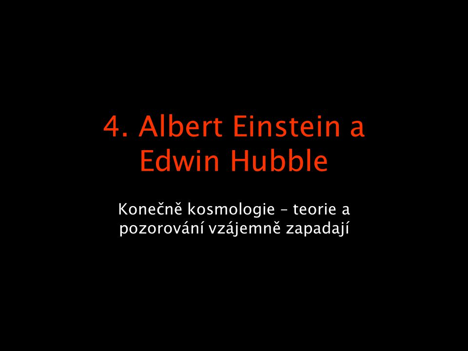 4. Albert Einstein a Edwin Hubble