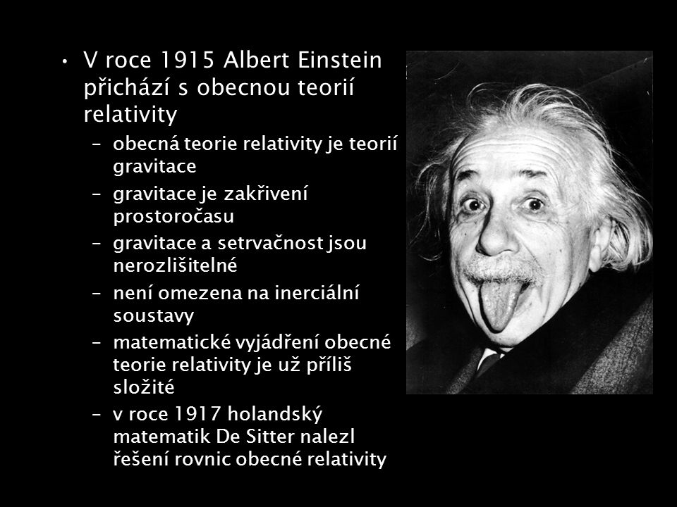 V roce 1915 Albert Einstein přichází s obecnou teorií relativity