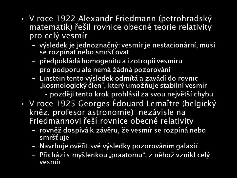 V roce 1922 Alexandr Friedmann (petrohradský matematik) řešil rovnice obecné teorie relativity pro celý vesmír