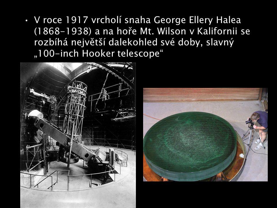 V roce 1917 vrcholí snaha George Ellery Halea (1868-1938) a na hoře Mt