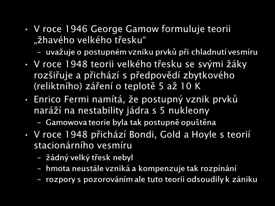 """V roce 1946 George Gamow formuluje teorii """"žhavého velkého třesku"""