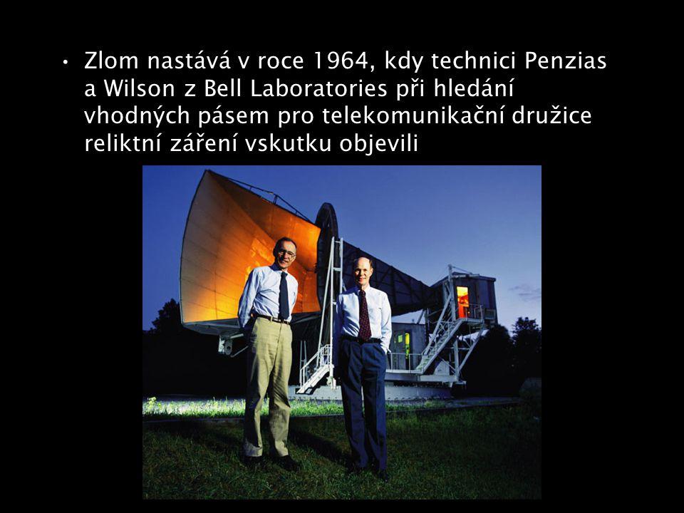 Zlom nastává v roce 1964, kdy technici Penzias a Wilson z Bell Laboratories při hledání vhodných pásem pro telekomunikační družice reliktní záření vskutku objevili