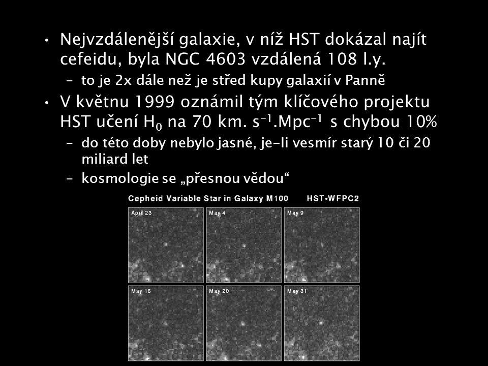 Nejvzdálenější galaxie, v níž HST dokázal najít cefeidu, byla NGC 4603 vzdálená 108 l.y.
