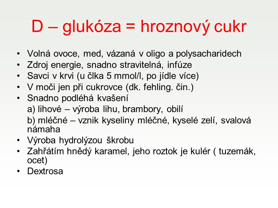 D – glukóza = hroznový cukr