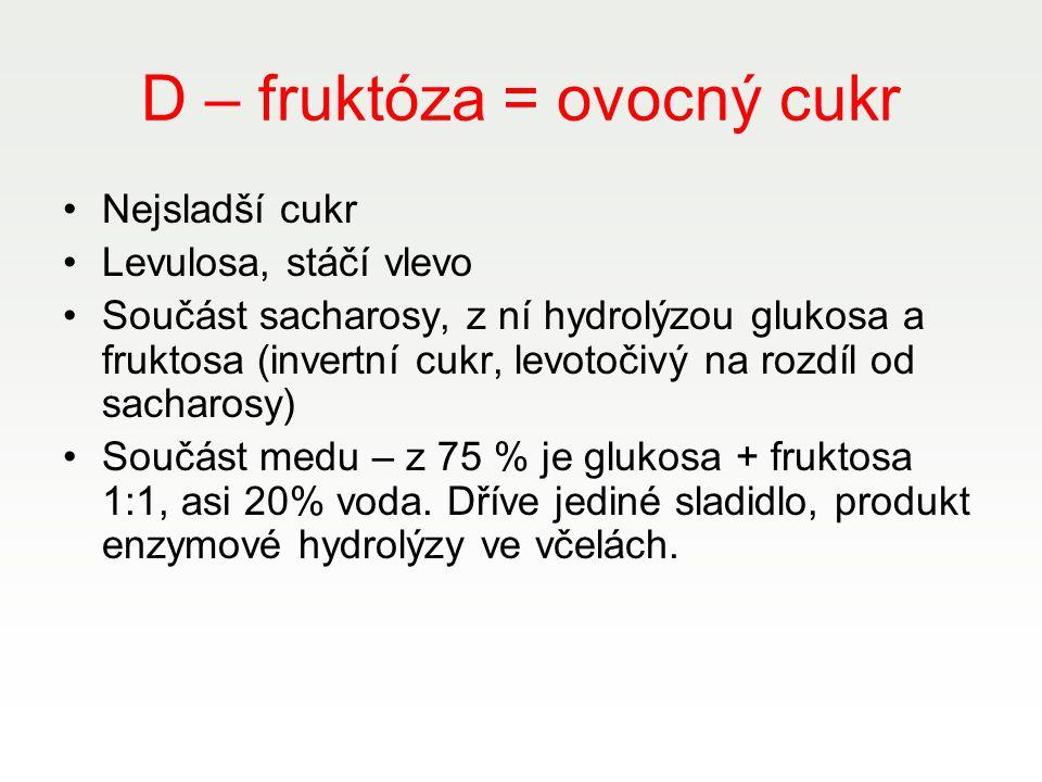 D – fruktóza = ovocný cukr