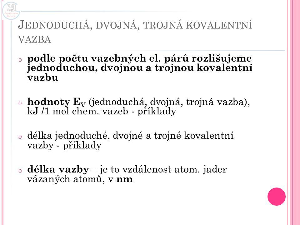 Jednoduchá, dvojná, trojná kovalentní vazba