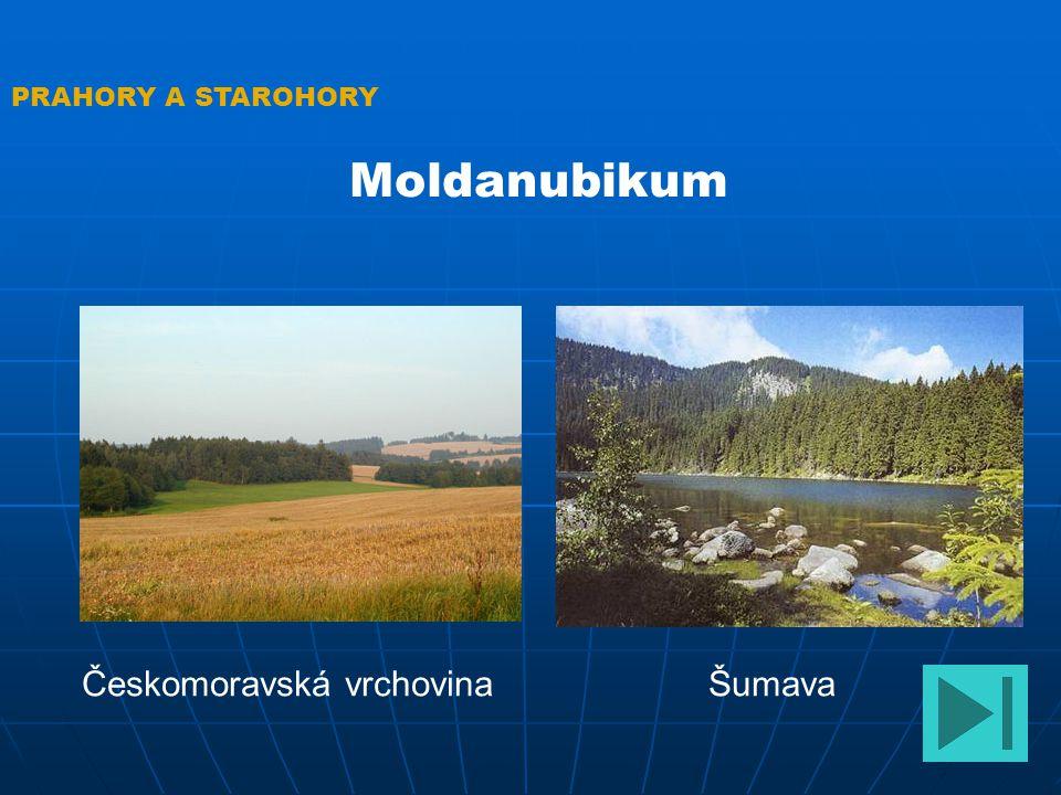 PRAHORY A STAROHORY Moldanubikum Českomoravská vrchovina Šumava