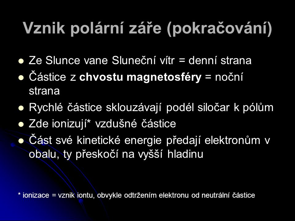 Vznik polární záře (pokračování)