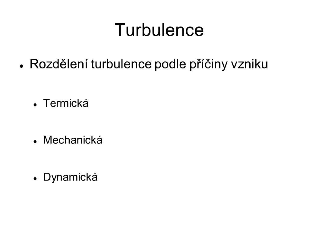 Turbulence Rozdělení turbulence podle příčiny vzniku Termická