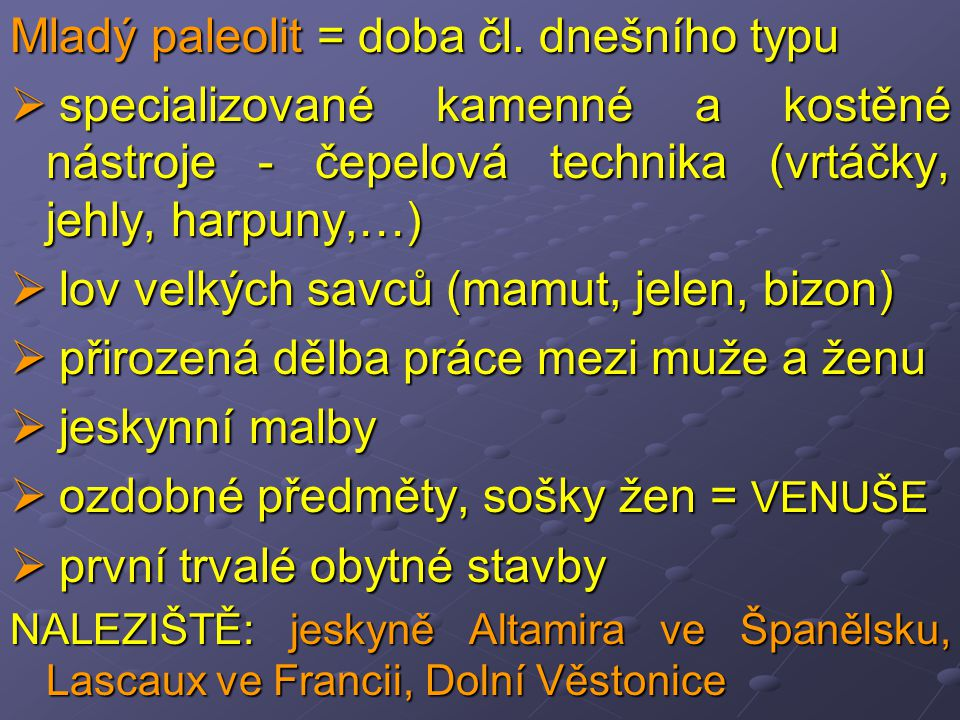 Mladý paleolit = doba čl. dnešního typu