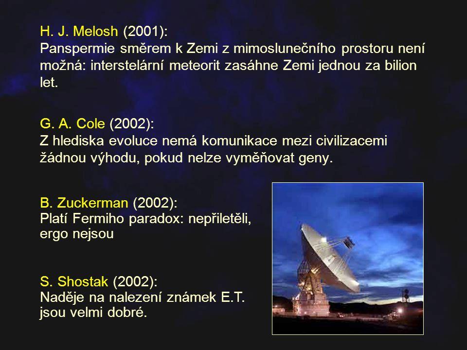 H. J. Melosh (2001): Panspermie směrem k Zemi z mimoslunečního prostoru není možná: interstelární meteorit zasáhne Zemi jednou za bilion let.
