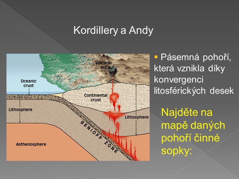 Najděte na mapě daných pohoří činné sopky: