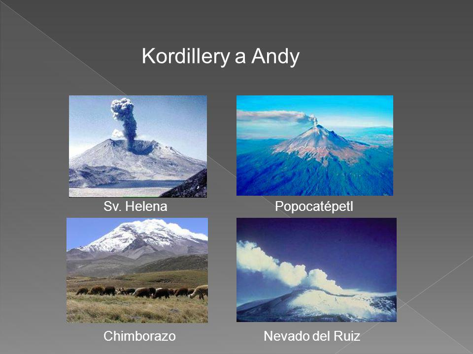 Kordillery a Andy Sv. Helena Popocatépetl Chimborazo Nevado del Ruiz