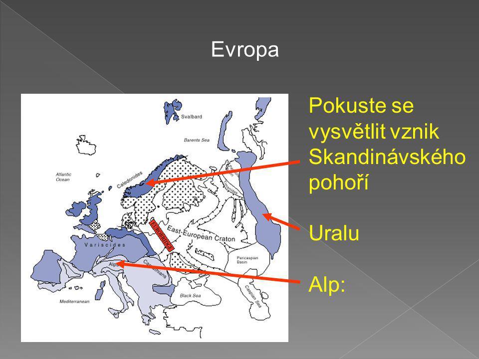 Evropa Pokuste se vysvětlit vznik Skandinávského pohoří Uralu Alp: