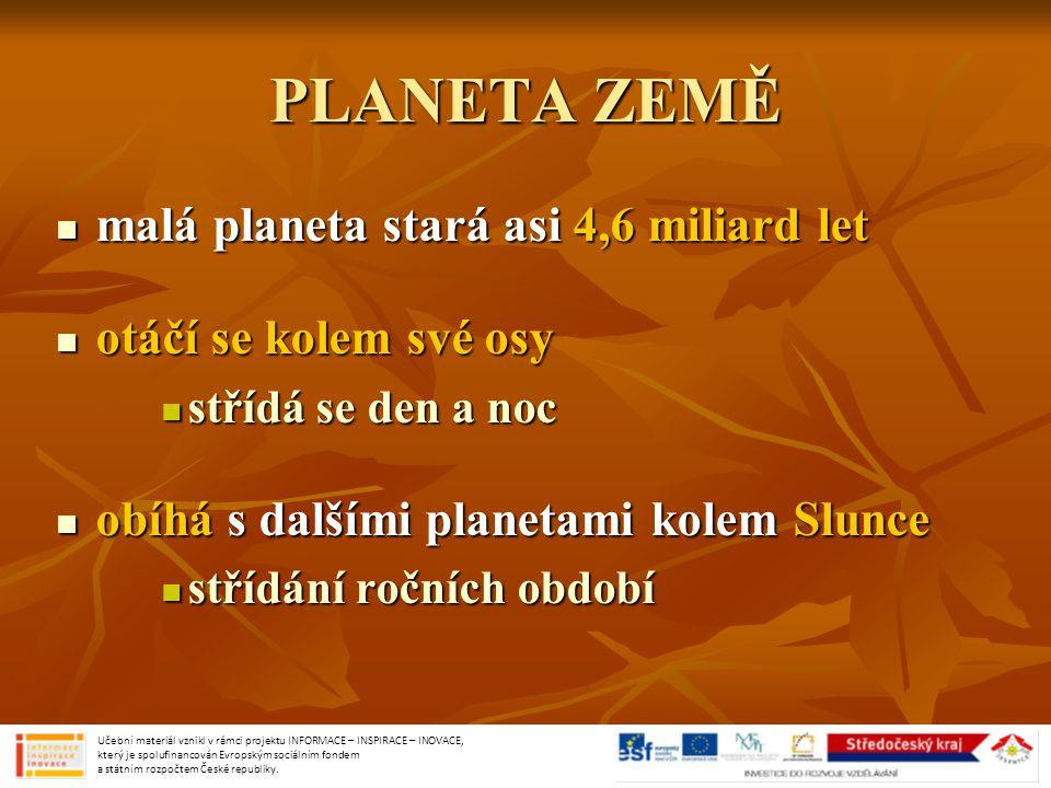 PLANETA ZEMĚ malá planeta stará asi 4,6 miliard let