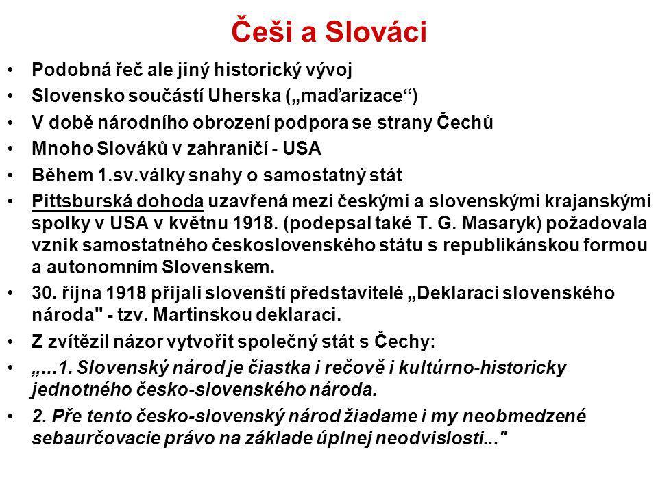 Češi a Slováci Podobná řeč ale jiný historický vývoj