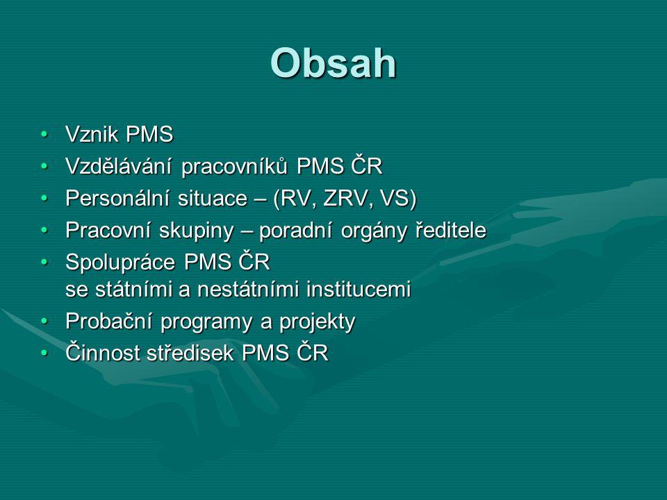 Obsah Vznik PMS Vzdělávání pracovníků PMS ČR