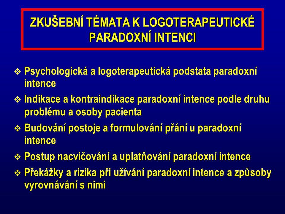 ZKUŠEBNÍ TÉMATA K LOGOTERAPEUTICKÉ PARADOXNÍ INTENCI