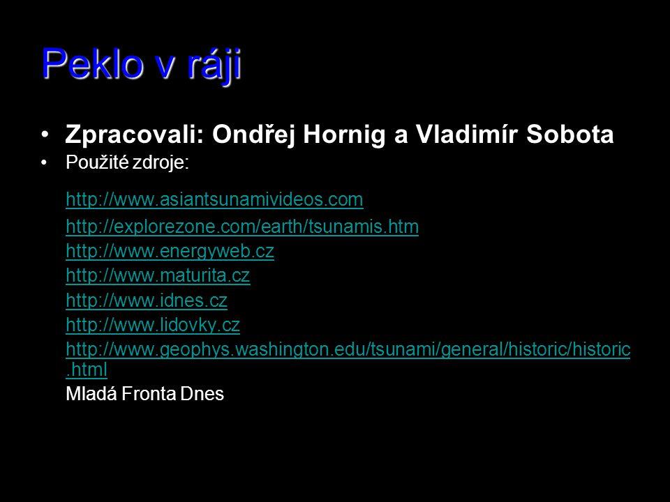 Peklo v ráji Zpracovali: Ondřej Hornig a Vladimír Sobota