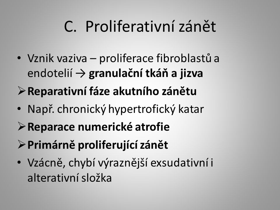 C. Proliferativní zánět