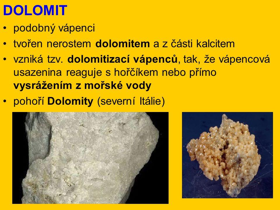 DOLOMIT podobný vápenci tvořen nerostem dolomitem a z části kalcitem