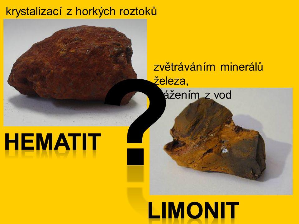 hematit limonit krystalizací z horkých roztoků