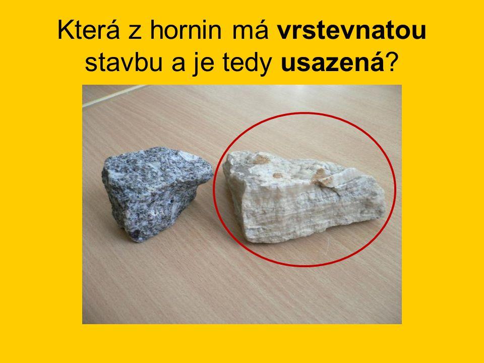 Která z hornin má vrstevnatou stavbu a je tedy usazená
