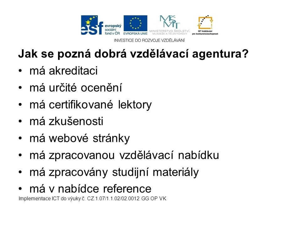 Jak se pozná dobrá vzdělávací agentura má akreditaci