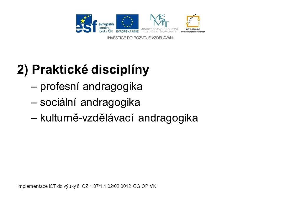 2) Praktické disciplíny