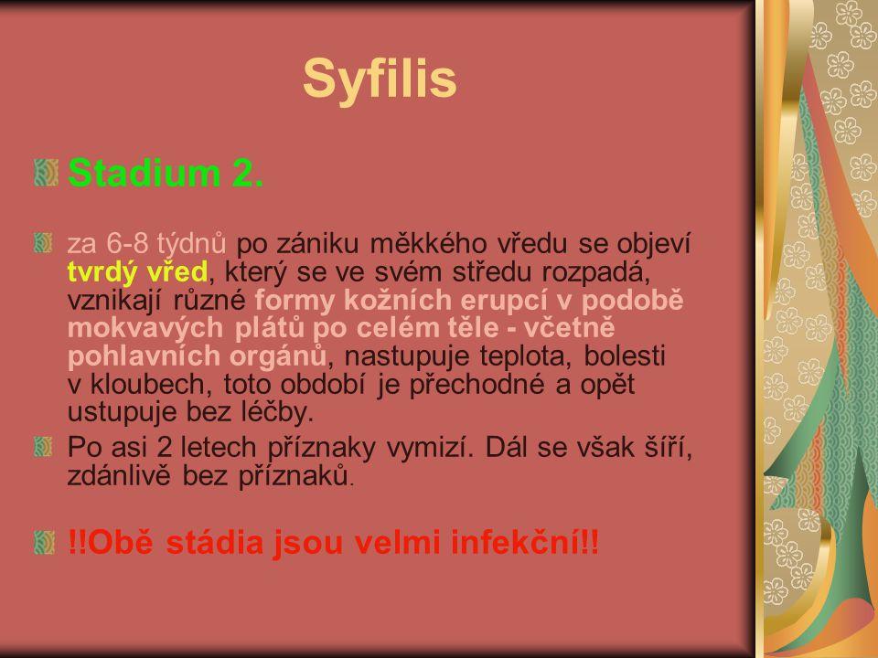 Syfilis Stadium 2. !!Obě stádia jsou velmi infekční!!