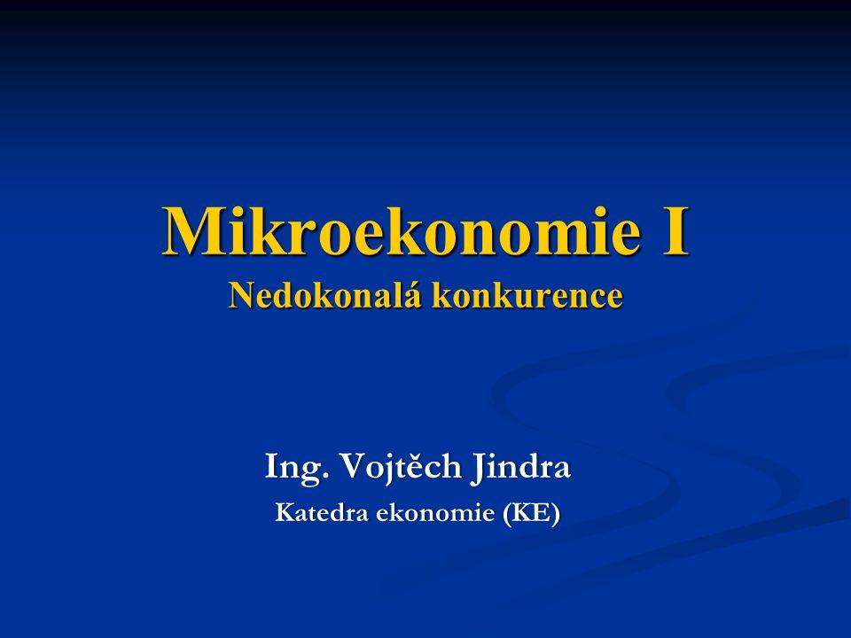 Mikroekonomie I Nedokonalá konkurence