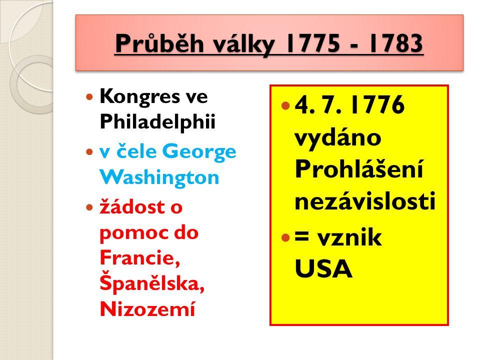 4. 7. 1776 vydáno Prohlášení nezávislosti