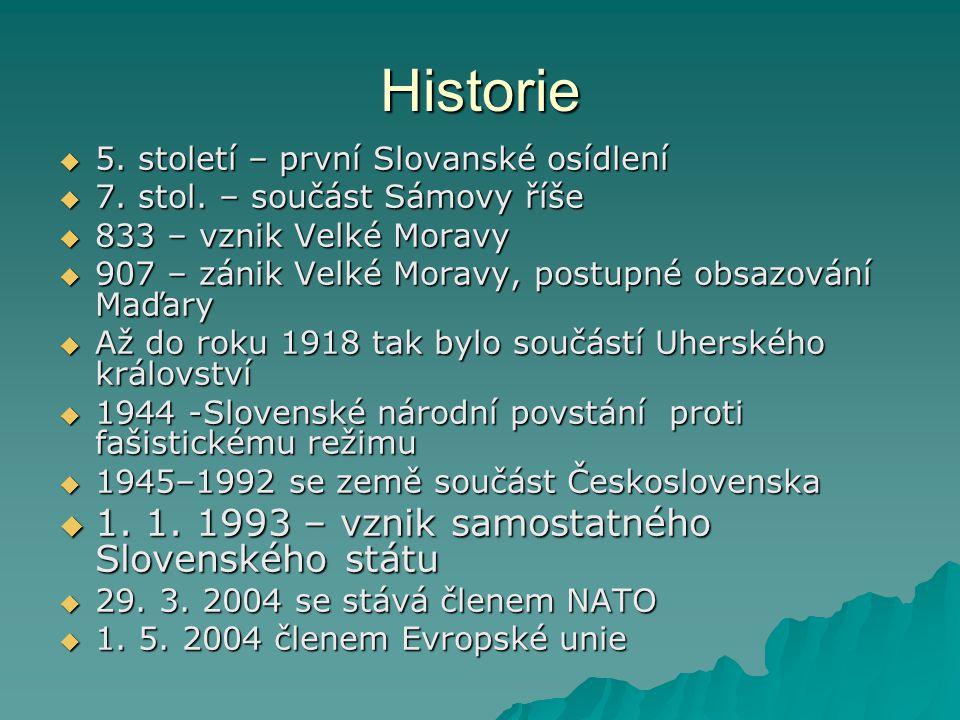 Historie 1. 1. 1993 – vznik samostatného Slovenského státu
