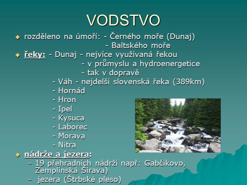 VODSTVO rozděleno na úmoří: - Černého moře (Dunaj) - Baltského moře