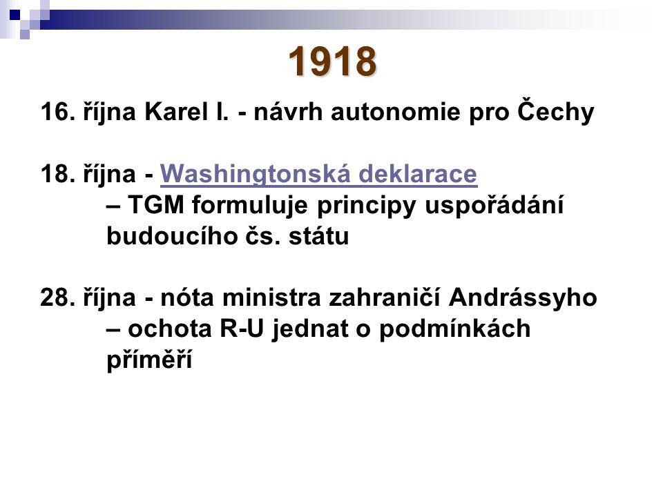1918 16. října Karel I. - návrh autonomie pro Čechy