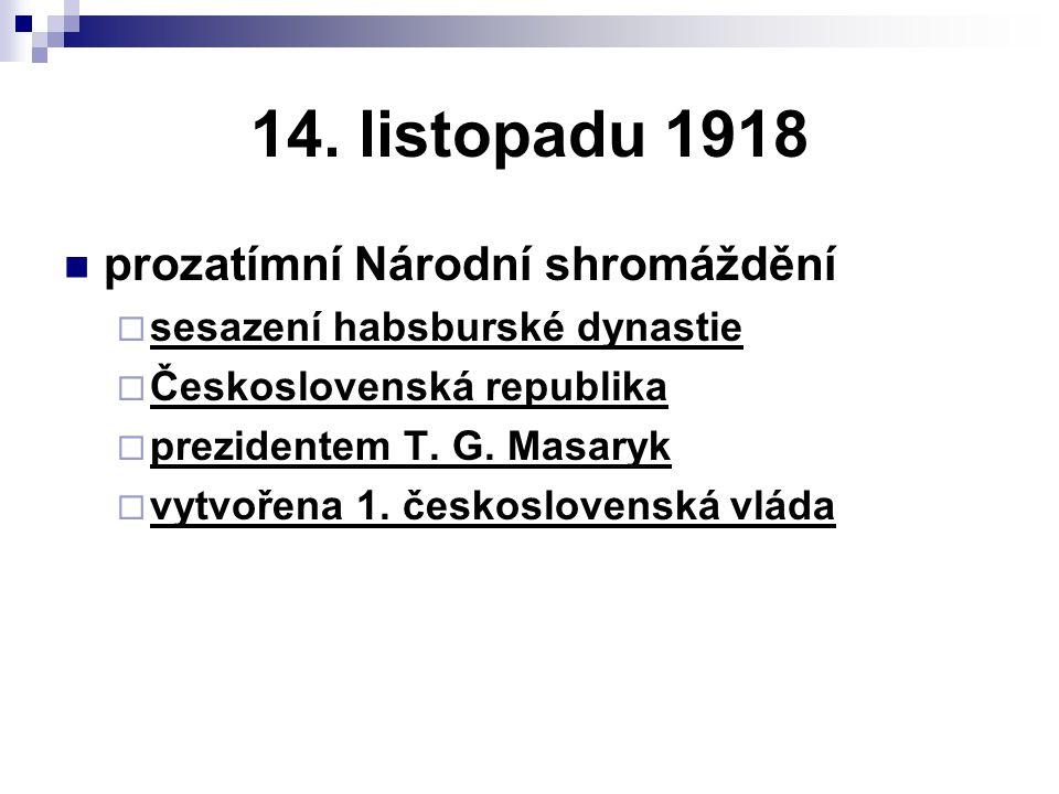 14. listopadu 1918 prozatímní Národní shromáždění