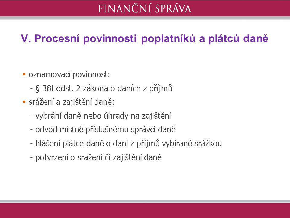 V. Procesní povinnosti poplatníků a plátců daně