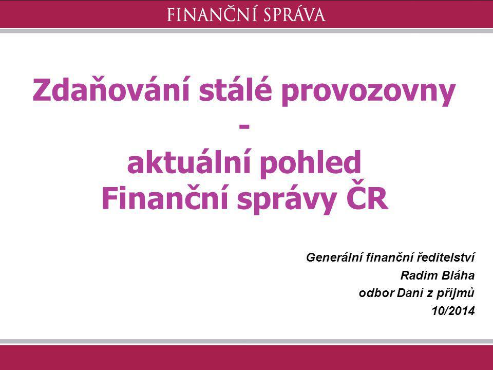 Zdaňování stálé provozovny - aktuální pohled Finanční správy ČR