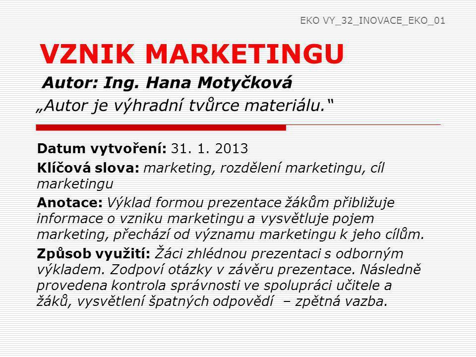 VZNIK MARKETINGU Autor: Ing. Hana Motyčková