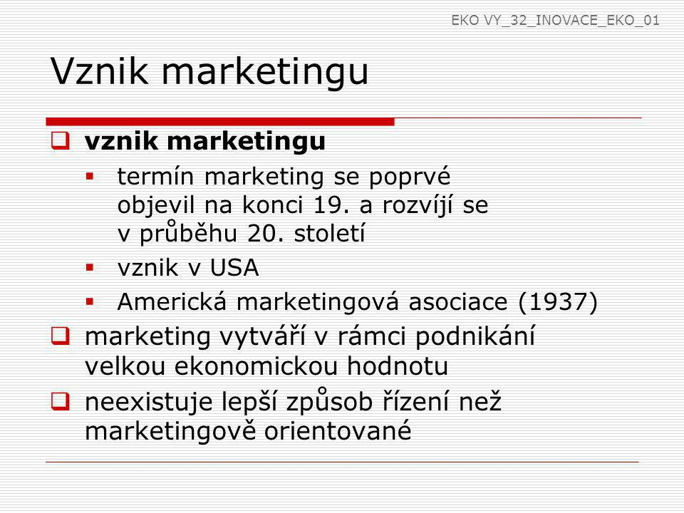 Vznik marketingu vznik marketingu