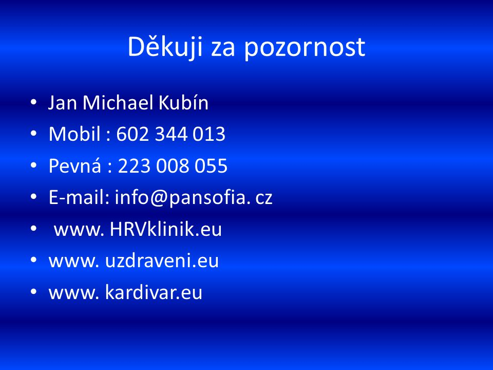 Děkuji za pozornost Jan Michael Kubín Mobil : 602 344 013
