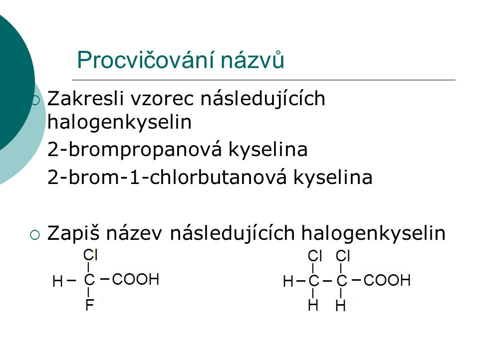 Procvičování názvů Zakresli vzorec následujících halogenkyselin