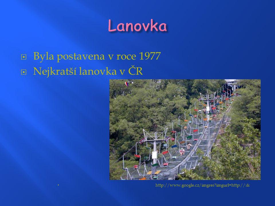 Lanovka Byla postavena v roce 1977 Nejkratší lanovka v ČR