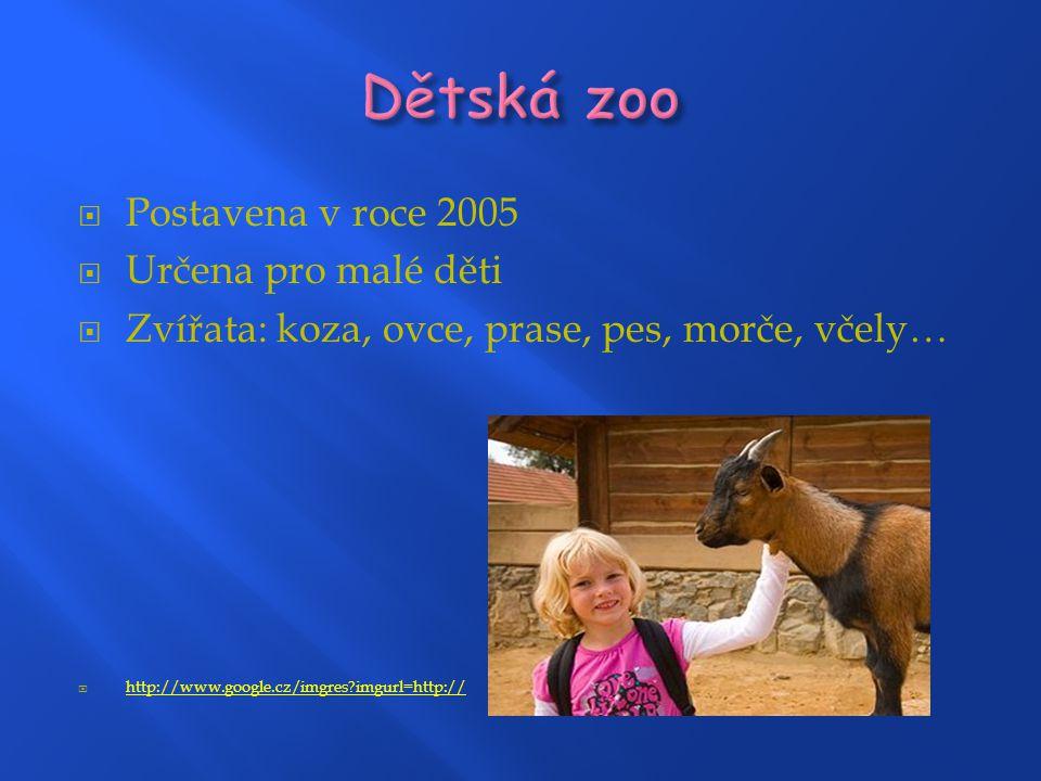 Dětská zoo Postavena v roce 2005 Určena pro malé děti