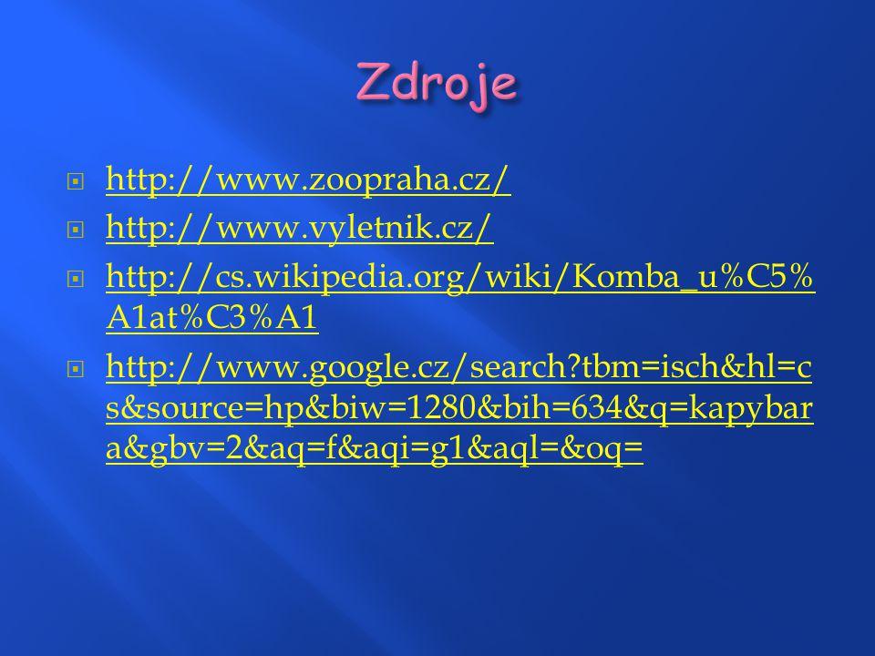 Zdroje http://www.zoopraha.cz/ http://www.vyletnik.cz/