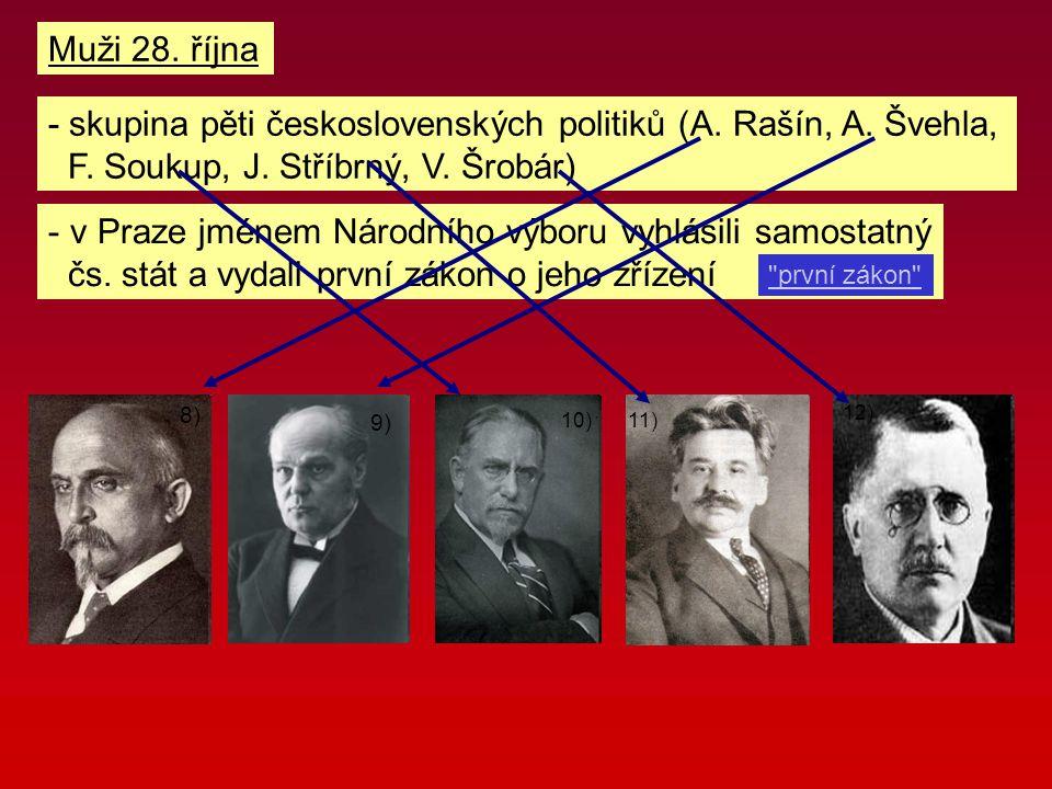 - skupina pěti československých politiků (A. Rašín, A. Švehla,