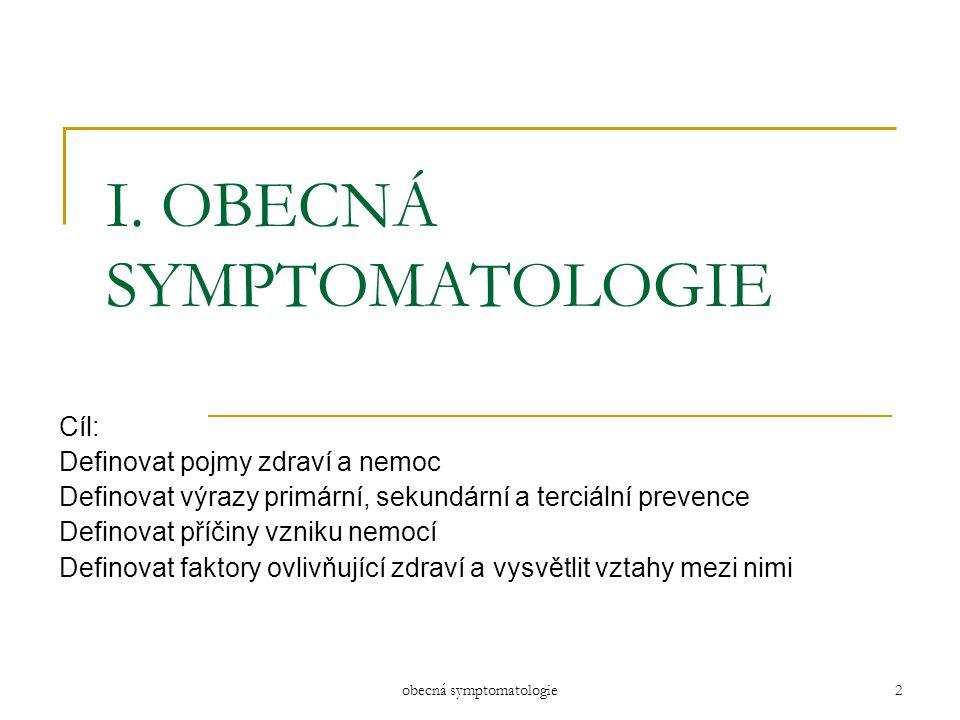 I. OBECNÁ SYMPTOMATOLOGIE
