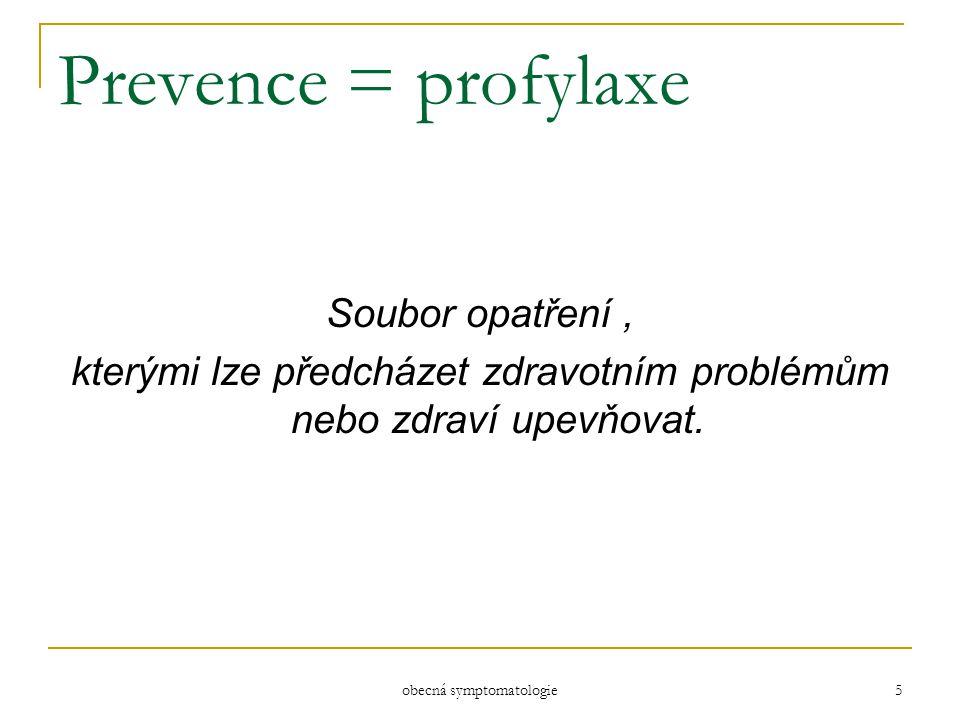 Prevence = profylaxe Soubor opatření ,