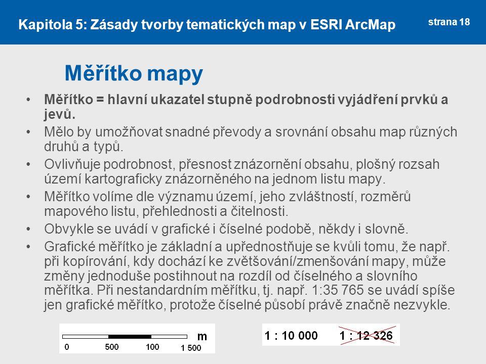 Měřítko mapy Kapitola 5: Zásady tvorby tematických map v ESRI ArcMap