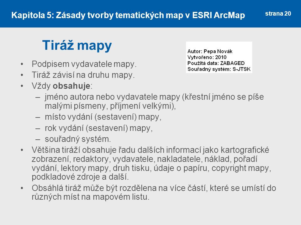 Tiráž mapy Kapitola 5: Zásady tvorby tematických map v ESRI ArcMap